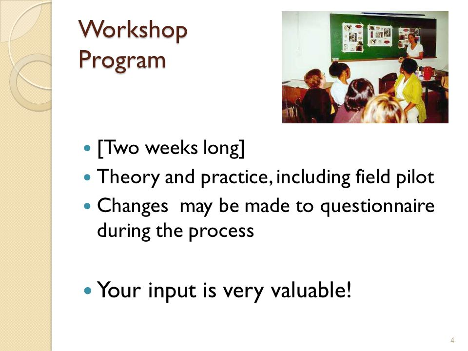 Workshop Program Your input is very valuable! [Two weeks long]